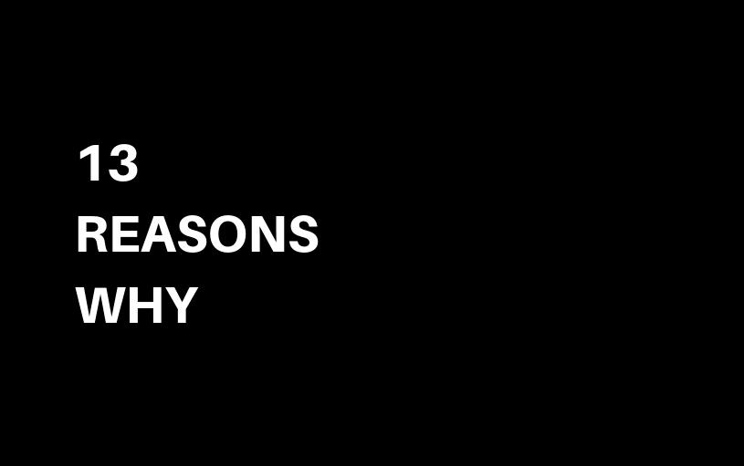 13 REASON WHY – Tredici
