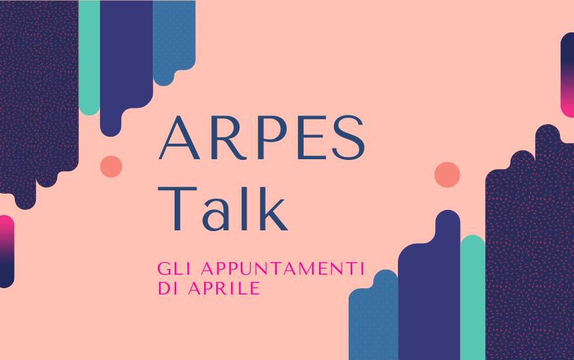 ARPES Talk, gli appuntamenti di aprile